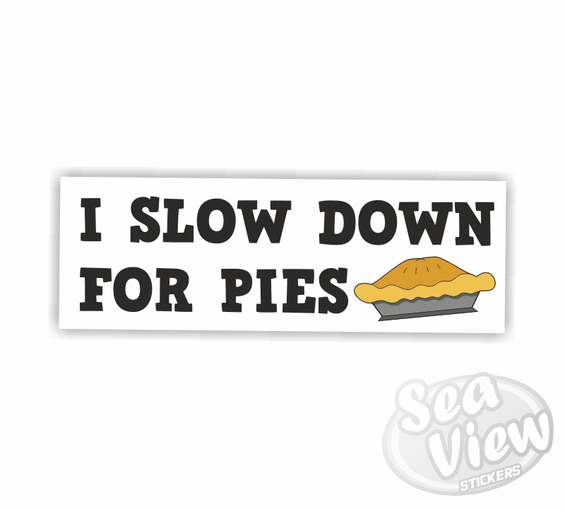 I Slow Down For Pies Sticker