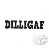 DILLIGAF sticker