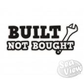 Built not bought sticker