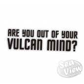 Are you out of your vulcan mind sticker