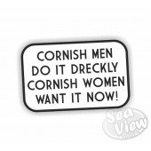 Cornish Men Do it Dreckly Cornish Women Want it Now! White Sticker