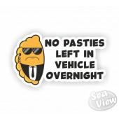 No Pasties Left In Vehicle Overnight Sticker