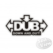 Dub Down and Out sticker